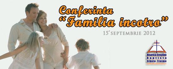 """Conferinta """"Familia incotro"""" - 15 septembrie 2012"""