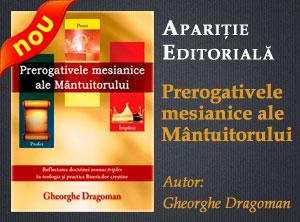 """Aparitie editoriala: """"Prerogativele mesianice ale Mantuitorului"""" – Gheorghe Dragoman"""